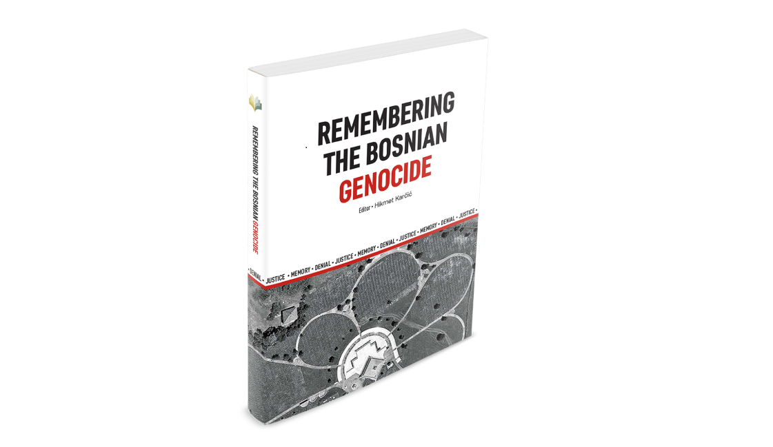 "NOVA PUBLIKACIJA ""REMEMBERING THE BOSNIAN GENOCIDE: JUSTICE, MEMORY AND DENIAL"""